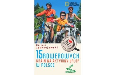 15 rowerowych krain na aktywny urlop w Polsce 2013
