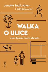 Książka Walka o ulice. Jak odzyskać miasto dla ludzi