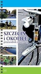 Przewodnik rowerowy. Szczecin i okolice.